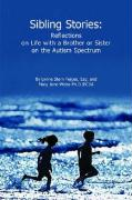 Sibling Stories: Reflections on Life with a Brother or Sister on the Autism Spectrum