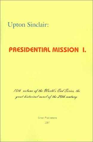 Presidential Mission I (World's End) - Upton Sinclair