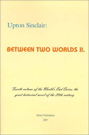 Between Two Worlds II (World's End) - Upton Sinclair