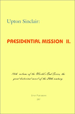 Presidential Mission II (World's End) - Upton Sinclair