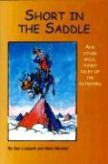 Short in the Saddle: And Other Wild Tales of the Outdoors