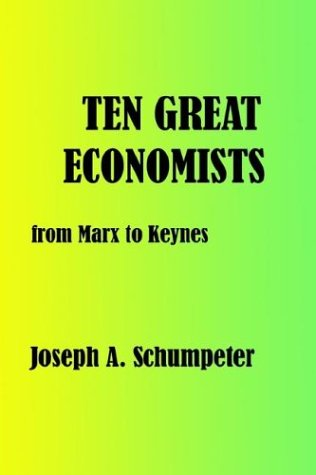 Ten Great Economists - Joseph Alois Schumpeter