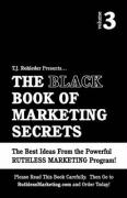 The Black Book of Marketing Secrets, Vol. 3