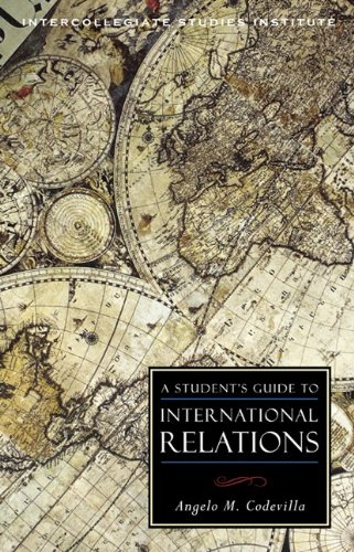 A STUDENT'S GUIDE TO INTERNATIONAL RELATIONS (Student Guides to the Major Disciplines) - Angelo M. Codevilla