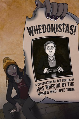 Whedonistas: A Celebration of the Worlds of Joss Whedon by the Women Who Love Them - Lynne M. Thomas; Deborah Stanish