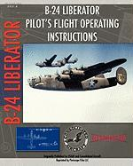B-24 Liberator Pilot's Flight Operating Instructions