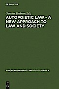Autopoietic Law: A New Approach to Law and Society (European University Institute: Series A)