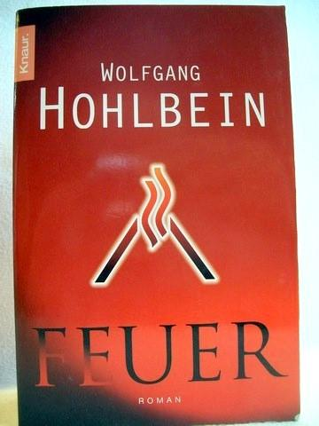 Feuer, Roman / Wolfgang Hohlbein - Hohlbein, Wolfgang