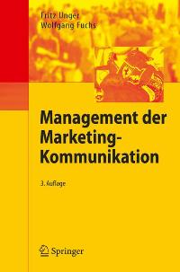 Management der Marketing-Kommunikation von Fritz Unger Wolfgang Fuchs  Auflage: 3. A. (21. April 2005) - Fritz Unger Wolfgang Fuchs