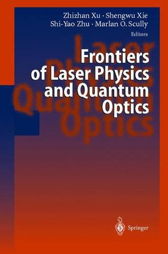 Frontiers of Laser Physics and Quantum Optics: Proceedings of the International Conference on Laser Physics and Quantum Optics - Zhizhan Xu; Shengwu Xie; Shi-Yao Zhu; Marlan O. Scully