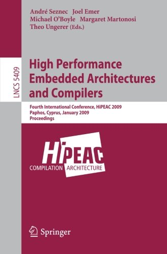 High Performance Embedded Architectures and Compilers: Fourth International Conference, HiPEAC 2009 (Lecture Notes in Computer Science) - Andr? Seznec; Joel Emer; Michael O'Boyle; Margaret Martonosi; Theo Ungerer