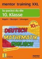 mentor training XXL. 10. Klasse. Deutsch / Mathematik / Englisch