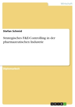 Strategisches F&E-Controlling in der pharmazeutischen Industrie (German Edition)