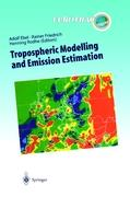 Tropospheric Modelling and Emission Estimation: Chemical Transport and Emission Modelling on Regional, Global and Urban Scales Chemistry Chemistry ... of Pollutants in the Troposphere)