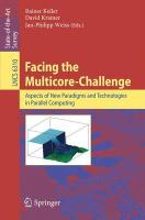 Facing the Multicore-Challenge: Aspects of New Paradigms and Technologies in Parallel Computing (Lecture Notes in Computer Science / Theoretical Computer Science and General Issues)