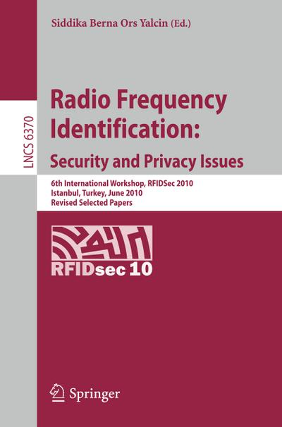 Radio Frequency Identification: Security and Privacy Issues - Siddika Berna Ors Yalcin