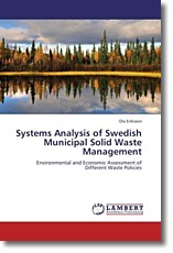 Systems Analysis of Swedish Municipal Solid Waste Management - Eriksson, Ola