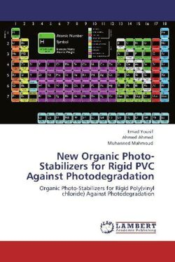 New Organic Photo-Stabilizers for Rigid PVC Against Photodegradation - Yousif, Emad / Ahmed, Ahmed / Mahmoud, Muhanned