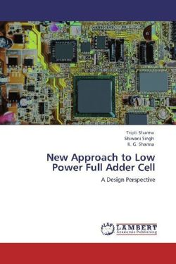 New Approach to Low Power Full Adder Cell - Sharma, Tripti / Singh, Shiwani / Sharma, K. G.