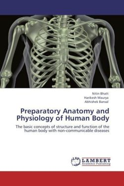 Preparatory Anatomy and Physiology of Human Body - Bhatt, Nitin / Maurya, Harikesh / Bansal, Abhishek