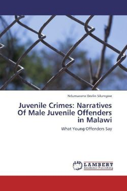 Juvenile Crimes: Narratives Of Male Juvenile  Offenders in Malawi