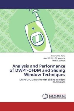 Analysis and Performance of DWPT-OFDM and Sliding Window Techniques - Taha, Haitham J. / Al- Samarrie, Aied Kh. M. / Ziboon, Hadi T.