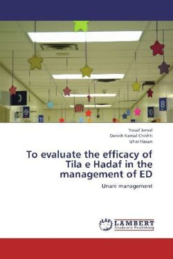 To evaluate the efficacy of Tila e Hadaf in the management of ED