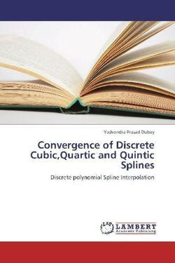 Convergence of Discrete Cubic,Quartic and Quintic Splines - Dubey, Yadvendra Prasad