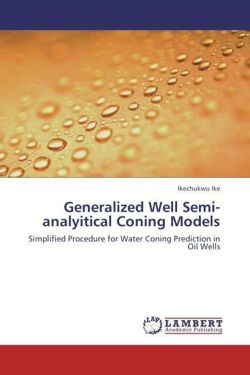 Generalized Well Semi-analyitical Coning Models - Ike, Ikechukwu