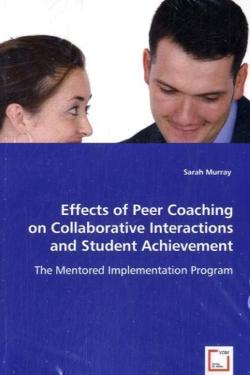 Effects of Peer Coaching on Collaborative Interactions and Student Achievement - Murray, Sarah