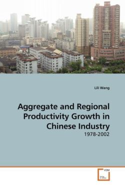 Aggregate and Regional Productivity Growth in Chinese Industry - Wang, Lili