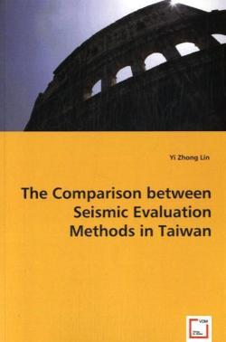 The Comparison between Seismic Evaluation Methods in Taiwan - Zhong Lin, Yi