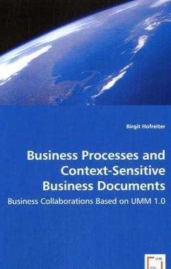 Business Processes and Context-Sensitive Business Documents - Hofreiter, Birgit