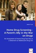 Home Drug Screening - A Parent's Ally in the War on Drugs