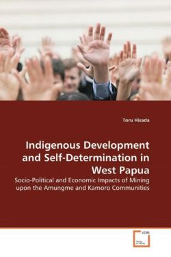 Indigenous Development and Self-Determination in West Papua - Hisada, Toru