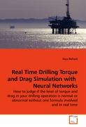 Real Time Drilling Torque and Drag Simulation with  Neural Networks: How to judge if the level of torque and drag in your drilling operation is normal ... without one formula involved and in real time