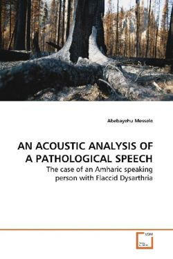 AN ACOUSTIC ANALYSIS OF A PATHOLOGICAL SPEECH - Messele, Abebayehu