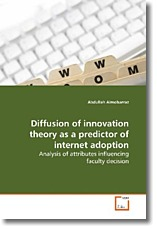Diffusion of innovation theory as a predictor ofinternet adoption - Almobarraz, Abdullah