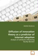 Diffusion of innovation theory as a predictor ofinternet adoption
