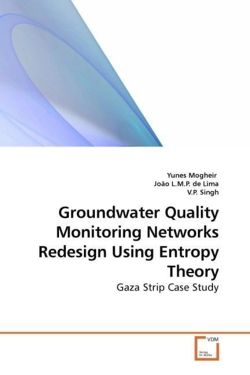 Groundwater Quality Monitoring Networks Redesign Using Entropy Theory - Mogheir, Yunes