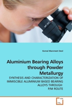 Aluminium Bearing Alloys through Powder Metallurgy - Deol, Komal Manmeet