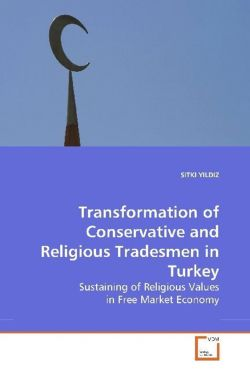 Transformation of Conservative and Religious Tradesmen in Turkey - YILDIZ, SITKI