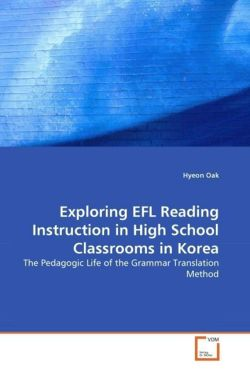 Exploring EFL Reading Instruction in High School Classrooms in Korea - Oak, Hyeon
