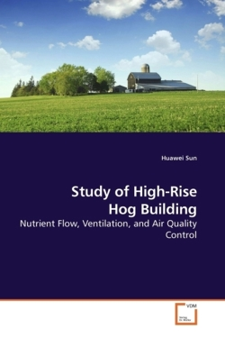 Study of High-Rise Hog Building: Nutrient Flow, Ventilation, and Air Quality Control