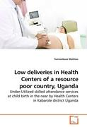 Low deliveries in Health Centers of a resource poor country, Uganda
