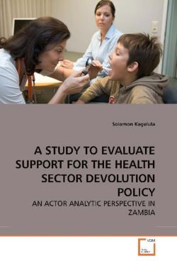 A STUDY TO EVALUATE SUPPORT FOR THE HEALTH SECTOR DEVOLUTION POLICY