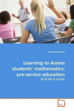 Learning to Assess students' mathematics: pre-service education - Kesianye, Sesutho