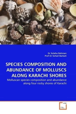 SPECIES COMPOSITION AND ABUNDANCE OF MOLLUSCS ALONG KARACHI SHORES: Molluscan species composition and abundance along four rocky shores of Karachi
