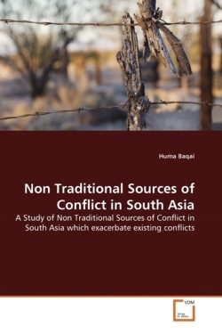 Non Traditional Sources of Conflict in South Asia - Baqai, Huma