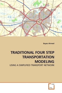TRADITIONAL FOUR STEP TRANSPORTATION MODELING - Ahmed, Bayes